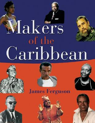 Makers of the Caribbean by James Ferguson