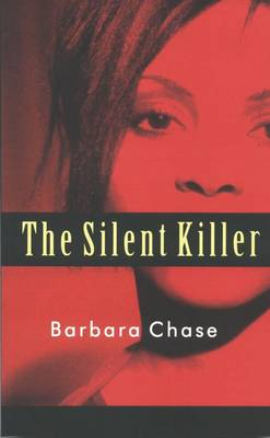 The Silent Killer by Barbara Chase