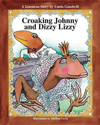 Croaking Johnny and Dizzy Lizzy by Linda Gambrill