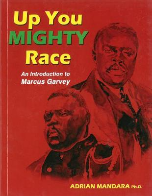 Up You Mighty Race Marcus Garvey Civics for Schools by Adrian Mandara