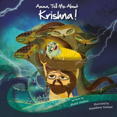 Amma Tell Me About Krishna! Krishna Trilogy by Bhakti Mathur