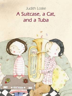 A Suitcase, a Cat and a Tuba by Judith Loske