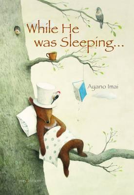 While He Was Sleeping by Ayano Imai