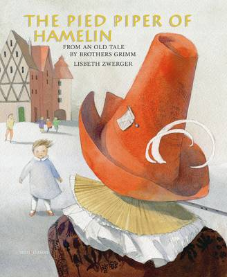 The Pied Piper of Hamelin by Lisbeth Zwerger