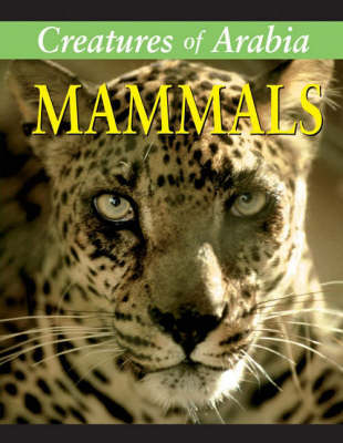 Creatures of Arabia Mammals by Frances Labonte, Mike Unwin