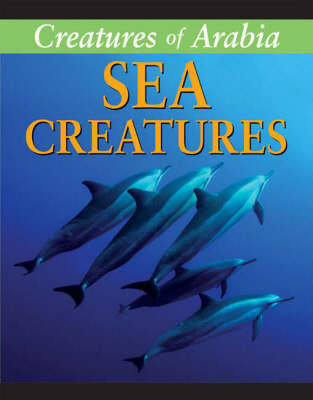 Creatures of Arabia Sea Creatures by Frances Labonte, Sue Graves