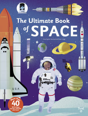 The Ultimate Book of Space by Anne-Sophie Baumann, Olivier Latyck