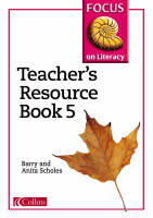 Focus on Literacy Teacher's Resource by Barry Scholes
