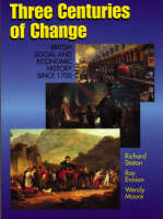 Three Centuries of Change by Richard Staton, etc., Ray Ennion, Wendy Moore
