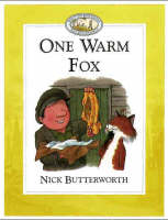 One Warm Fox by Nick Butterworth