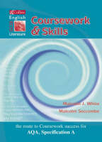 Collins GCSE English and Literature - Coursework and Skills Student Book by Malcolm White, Malcolm Seccombe