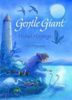 Gentle Giant by Michael, M. B. E. Morpurgo