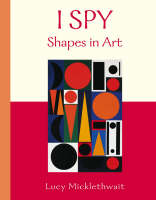 I Spy Shapes in Art by Lucy Micklethwait
