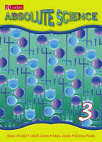 Absolute Science Pupil Book 3 by Brian Arnold, Mary Jones, Geoff Jones, Emma Poole