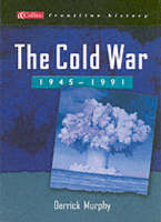 The Cold War 1945-1991 by Derrick Murphy