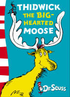 Dr. Seuss - Yellow Back Book Thidwick the Big-Hearted Moose: Yellow Back Book by Dr. Seuss