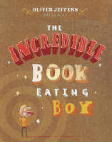 Incredible Book-eating Boy by Oliver Jeffers