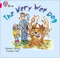 Collins Big Cat: The Very Wet Dog: Band 01a/Pink A by Damien Harvey
