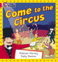 Come to the Circus: Band 01b/Pink B by Damien Harvey