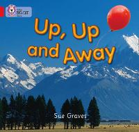 Up, Up and Away: Band 02a/Red A by Sue Graves
