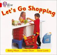 Collins Big Cat Let's Go Shopping: Band 02B/Red B by Betty Moon, Steve Lumb