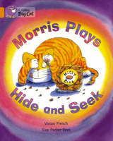 Collins Big Cat Morris Plays Hide and Seek: Band 06/Orange by Vivian French