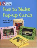 How to Make a Pop-up Card: Band 06/Orange by Monica Hughes, Steve Lumb