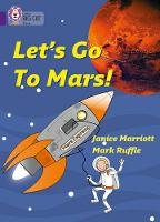 Collins Big Cat: Let's Go to Mars: Band 08/Purple by Janice Marriott