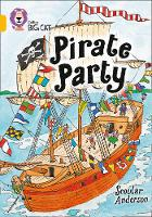 Pirate Party: Band 09/Gold by Scoular Anderson