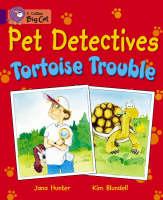 Collins Big Cat Pet Detectives: Tortoise Trouble: Band 08/Purple by Jana Hunter