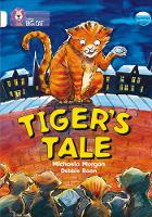 Collins Big Cat Tiger's Tales: Band 10/White by Michaela Morgan