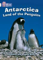 Collins Big Cat: Antarctica: Land of the Penguins: Band 10/White Antarctica: Land of the Penguins: Band 10/White by Jonathan Scott, Angela Scott