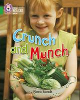 Collins Big Cat : Crunch and Munch: Band 05/Green by Nora Sands