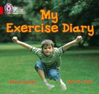 Collins Big Cat My Exercise Diary: Band 02b/Red B by Collins Educational, Claire Llewellyn, Alison Hawes