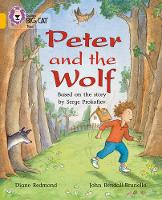 Collins Big Cat Peter and the Wolf: Band 09/Gold by Diane Redmond