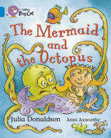 The Mermaid and the Octopus Band 04/Blue by Julia Donaldson