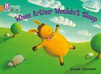 Collins Big Cat: When Arthur Wouldn't Sleep: Band 06/Orange by Collins Educational, Joseph Theobald
