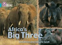 Collins Big Cat: Africa's Big Three: Band 07/Turquoise by Collins Educational, Jonathan Scott, Angela Scott
