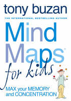 Mind Maps for Kids Max Your Memory and Concentration by Tony Buzan
