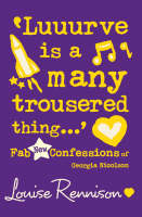 'Luuurve is a Many Trousered Thing...' Fab New Confessions of Georgia Nicolson by Louise Rennison
