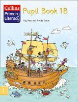 Collins Primary Literacy: Pupil Book 1B by Karina Hiatt, Brenda Stone