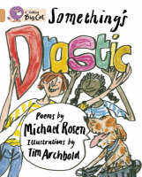 Collins Big Cat Something's Drastic: Band 12/Copper by Michael Rosen
