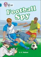 Football Spy: Band 13/Topaz by Martin Waddell