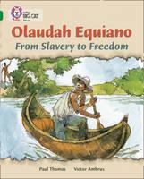 Olaudah Equiano Olaudah Equiano: From Slavery to Freedom: Band 15/Emerald by Paul Thomas