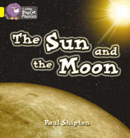 The Sun and the Moon Yellow/Band 03 Band 03/Yellow by Paul Shipton