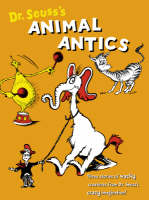 Dr. Seuss's Animal Antics by Dr. Seuss