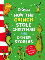 How the Grinch Stole Christmas! Bind-up and Other Stories by Dr. Seuss