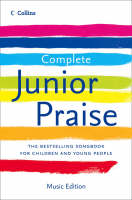 Complete Junior Praise by Peter Horrobin