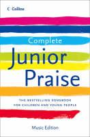 Complete Junior Praise by Peter Horrobin