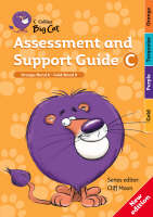 Collins Big Cat Teacher Support Assessment and Support Guide C: Orange Band 06/Gold Band 09 by Cliff Moon